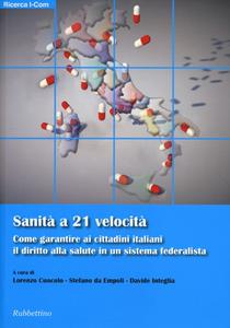Libro Sanità a 21 velocità. Come garantire ai cittadini italiani il diritto alla salute in un sistema federalista