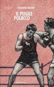 Libro Il pugile polacco Eduardo Halfon