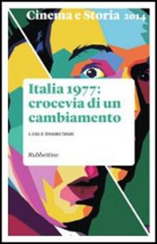 Tegliowinterrun.it Cinema e storia (2014). Vol. 3: Italia 1977: crocevia di un cambiamento. Image