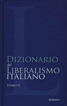Ilmeglio-delweb.it Dizionario del liberalismo italiano. Vol. 2 Image
