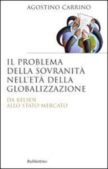 Vastese1902.it Il problema della sovranità nell'età della globalizzazione. Da Kelsen allo Stato-Mercato Image