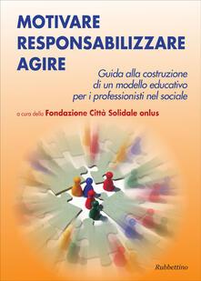 Parcoarenas.it Motivare responsabilizzare agire. Guida alla costruzione di un modello educativo per i professionisti del sociale Image