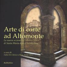 Osteriacasadimare.it Arte di corte ad Altomonte. La nuova sezione del Museo civico di Santa Maria della Consolazione Image