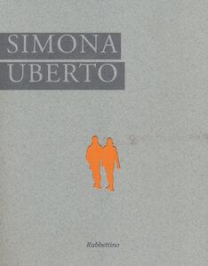 Foto Cover di Simona Uberto. Ediz. italiana e inglese, Libro di  edito da Rubbettino