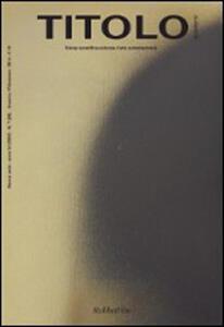 Titolo. Rivista scientifica e culturale d'arte contemporanea. Vol. 7