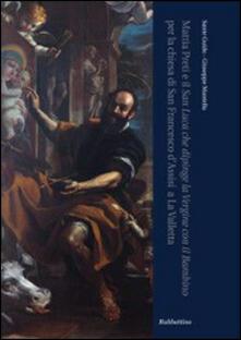 Rallydeicolliscaligeri.it Mattia Preti e il San Luce che dipinge la Vergine con il Bambino per la chiesa di San Francesco d'Assisi a La Valletta Image