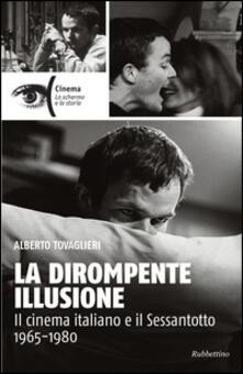 Listadelpopolo.it La dirompente illusione. Il cinema italiano e il Sessantotto 1965-1980 Image