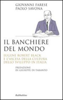 Voluntariadobaleares2014.es Il banchiere del mondo. Eugene Robert Black e l'ascesa della cultura dello sviluppo in Italia Image