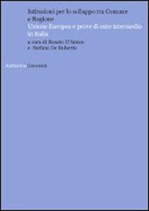 Istituzioni per lo sviluppo tra comune e regione. Unione Europea e prove di ente intermedio in Italia