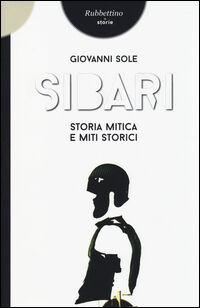 Sibari. Storia mitica e miti storici
