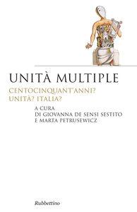 Foto Cover di Unità multiple, Libro di Giovanna De Sensi Sestito,Marta Petrusewicz, edito da Rubbettino