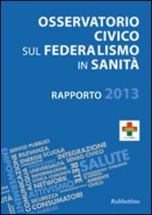Listadelpopolo.it Osservatorio civico sul federalismo in sanità. Rapporto 2013 Image