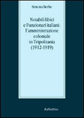 Notabili libici e funzionari italiani: l'amministrazione coloniale in Tripolitania (1912-1919)