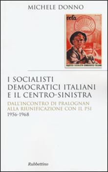 Osteriacasadimare.it I socialisti democratici italiani e il centro-sinistra. Dall'incontro di Pralognan alla riunificazione con il Psi 1956-1968 Image