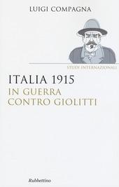 Italia 1915: in guerra contro Giolitti