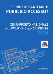 Partyperilperu.it Servizio sanitario o pubblico accesso? 13° Rapporto nazionale sulle politiche della cronicità Image