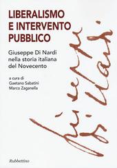 Liberalismo e intervento pubblico. Giuseppe Di Nardi nella storia italiana del Novecento
