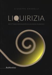 Cefalufilmfestival.it Liquirizia. Ricettario romanzato di un'insolita radice Image