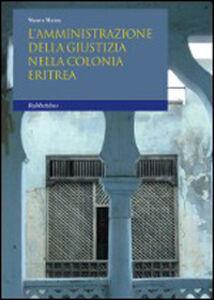 Foto Cover di L' amministrazione della giustizia nella colonia eritrea, Libro di Mauro Mazza, edito da Rubbettino