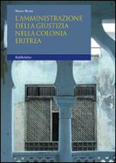 L' amministrazione della giustizia nella colonia eritrea