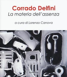 Capturtokyoedition.it Corrado Delfini. La materia dell'assenza Image