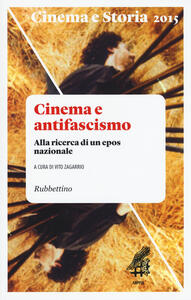 Libro Cinema e storia (2015). Vol. 1: Cinema e antifascismo. Alla ricerca di un epos nazionale.