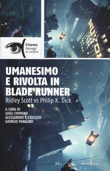 Camfeed.it Umanesimo e rivolta in Blade Runner. Ridley Scott vs Philip K. Dick Image
