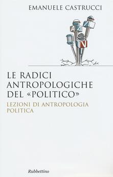 Premioquesti.it Le radici antropologiche del «politico». Lezioni di antropologia politica Image