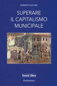 Superare il capitalismo municipale