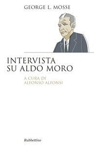 Libro Intervista su Aldo Moro George L. Mosse