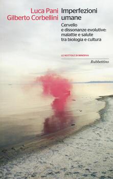 Warholgenova.it Imperfezioni umane. Cervello e dissonanze evolutive: malattie e salute tra biologia e cultura Image