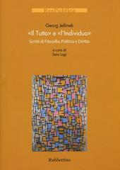 Il «tutto» e l'«individuo». Scritti di filosofia, politica e diritto