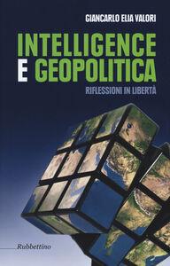 Intelligence e geopolitica. Riflessioni in libertà