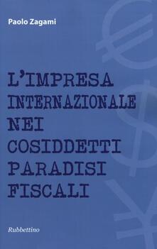L' impresa internazionale nei cosiddetti paradisi fiscali - Paolo Zagami - copertina
