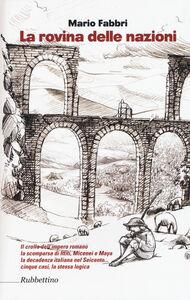 Foto Cover di La rovina delle nazioni, Libro di Mario Fabbri, edito da Rubbettino