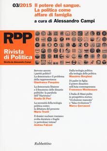 Listadelpopolo.it Rivista di politica (2015). Vol. 3: potere del sangue. La politica come affare di famiglia, Il. Image