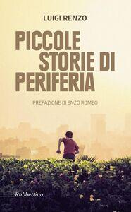 Libro Piccole storie di periferia Luigi Renzo