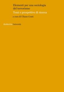 Libro Elementi per una sociologia del terrorismo. Temi e prospettive di ricerca