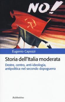 Festivalpatudocanario.es Storia dell'Italia moderata. Destre, centro, anti-ideologia, antipolitica nel secondo dopoguerra Image