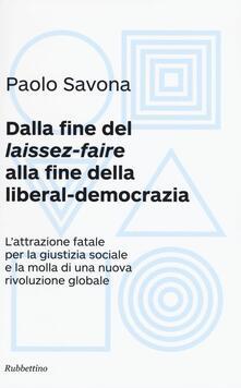 Promoartpalermo.it Dalla fine del «laissez-faire» alla fine della liberal-democrazia. L'attrazione fatale per la giustizia sociale e la molla di una nuova rivoluzione globale Image