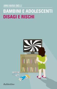 Bambini e adolescenti. Disagi e rischi.pdf