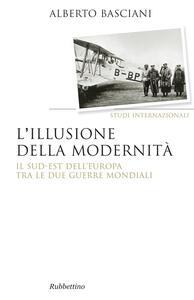 L' illusione della modernità. Il Sud-est dell'Europa tra le due guerre mondiali