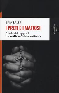 I preti e i mafiosi. Storia dei rapporti tra mafia e Chiesa cattolica