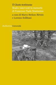 Foto Cover di Il giusto testimone. Studi e interventi in memoria di Francesco Paolo Montanino, Libro di  edito da Rubbettino