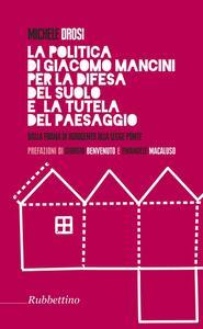 La politica di Giacomo Mancini per la difesa del suolo - Michele Drosi - copertina