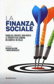 Chievoveronavalpo.it La finanza sociale. Pubblico, privato, non profit: le prospettive comuni in Europa e in Italia Image