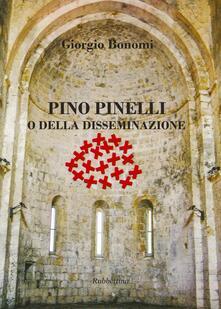 Pino Pinelli o della disseminazione. Ediz. a colori.pdf