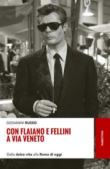 Parcoarenas.it Con Flaiano e Fellini a via Veneto. Dalla «Dolce vita» alla Roma di oggi Image