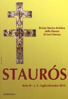 Capturtokyoedition.it Staurós. Rivista storico-artistica della diocesi di Locri-Gerace (2015). Vol. 2 Image