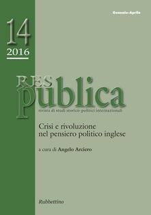 Res pubblica. Rivista di studi storico-politici internazionali (2016). Vol. 1.pdf